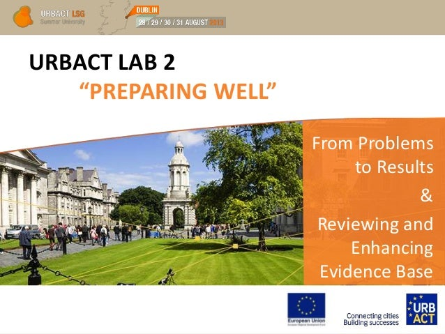 "URBACT LAB 2 ""PREPARING WELL"" From Problems to Results & Reviewing and Enhancing Evidence Base"