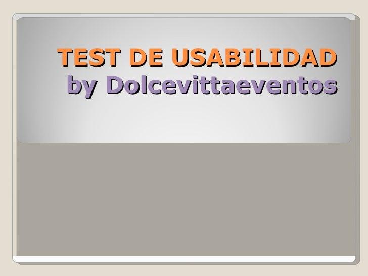 TEST DE USABILIDAD by Dolcevittaeventos