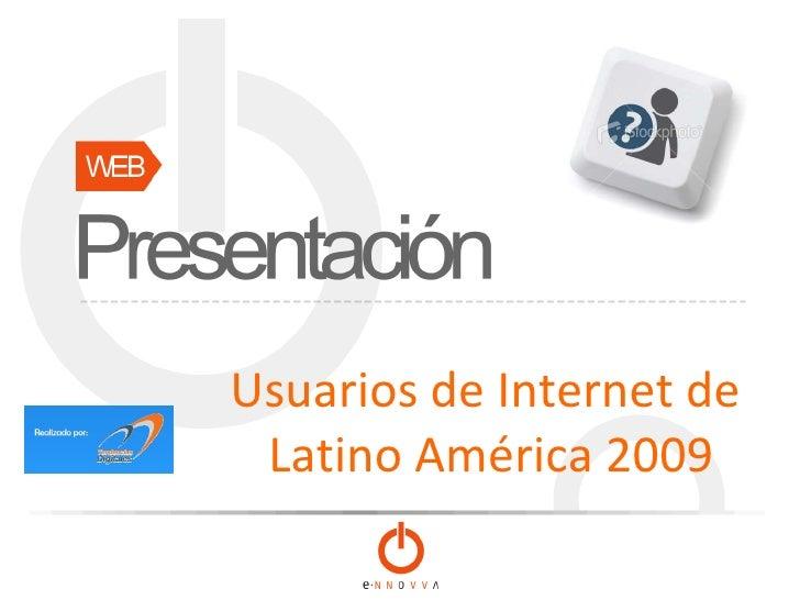 Usuarios de Internet de  Latino América 2009