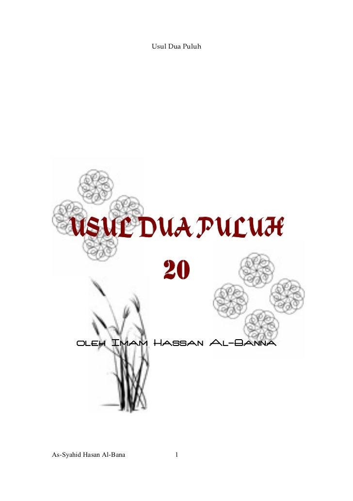 Usul Dua Puluh     USUL DUA PULUH                             20       oleh Imam Hassan Al-BannaAs-Syahid Hasan Al-Bana   ...