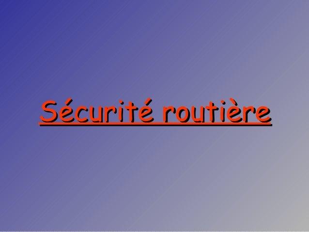 Sécurité routièreSécurité routière