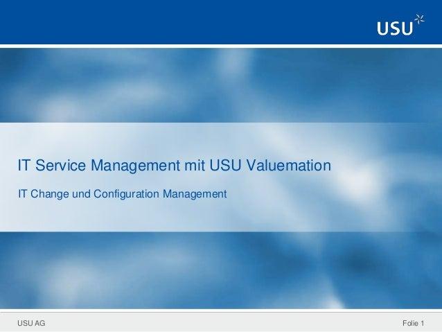 USU AG IT Service Management mit USU Valuemation IT Change und Configuration Management Folie 1