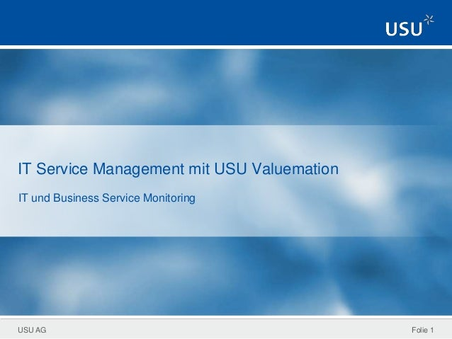USU AG IT Service Management mit USU Valuemation IT und Business Service Monitoring Folie 1