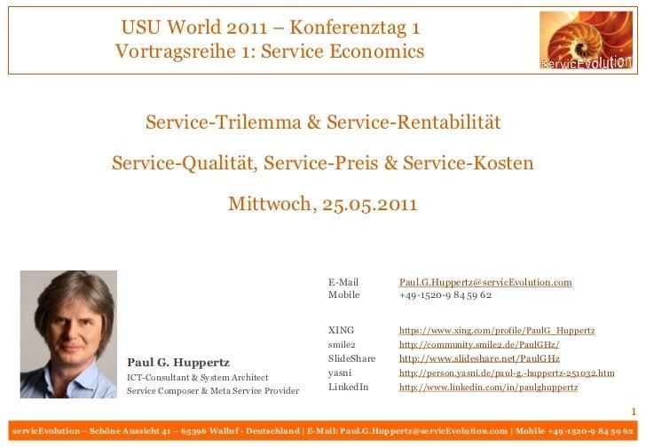 USU World 2011 – Konferenztag 1                       Vortragsreihe 1: Service Economics                             Servi...