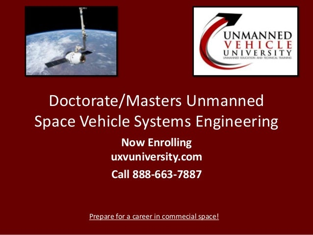 Doctorate/Masters UnmannedSpace Vehicle Systems EngineeringNow Enrollinguxvuniversity.comCall 888-663-7887Prepare for a ca...