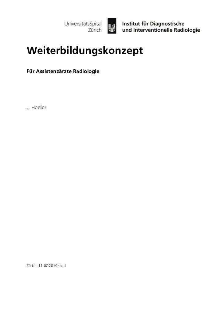 WeiterbildungskonzeptFür Assistenzärzte RadiologieJ. HodlerZürich, 11.07.2010, hod