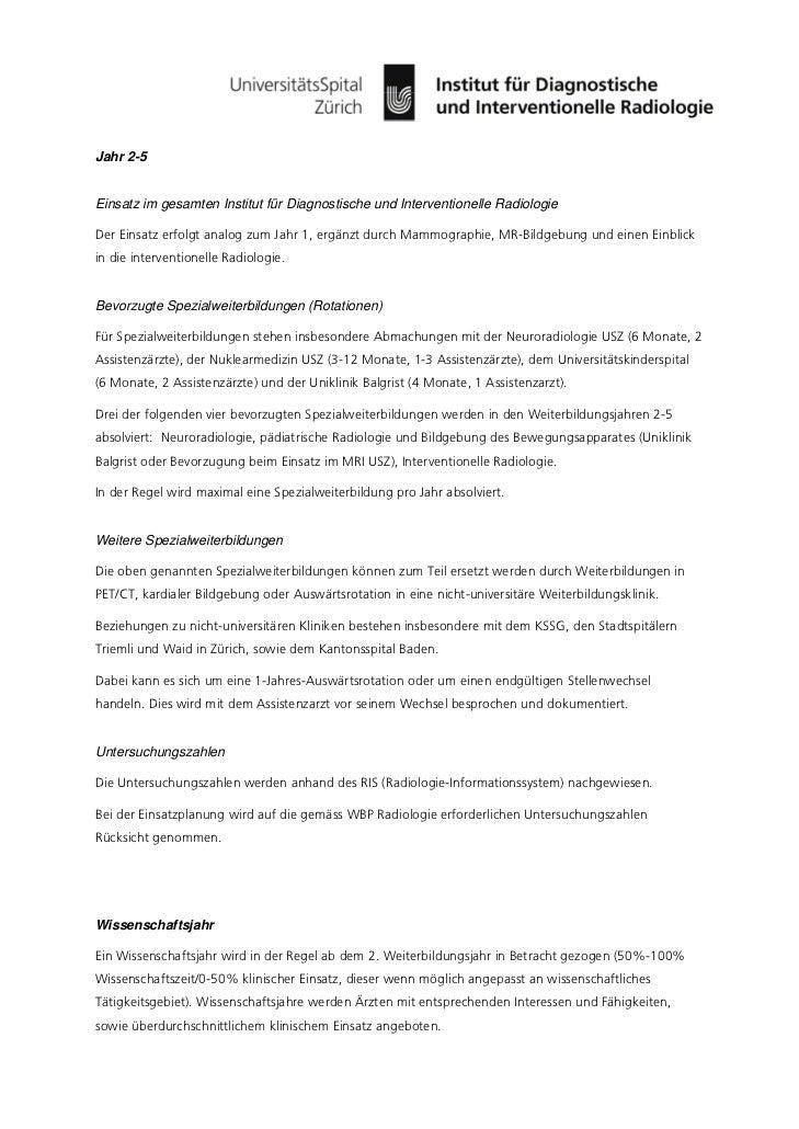 Jahr 2-5Einsatz im gesamten Institut für Diagnostische und Interventionelle RadiologieDer Einsatz erfolgt analog zum Jahr ...