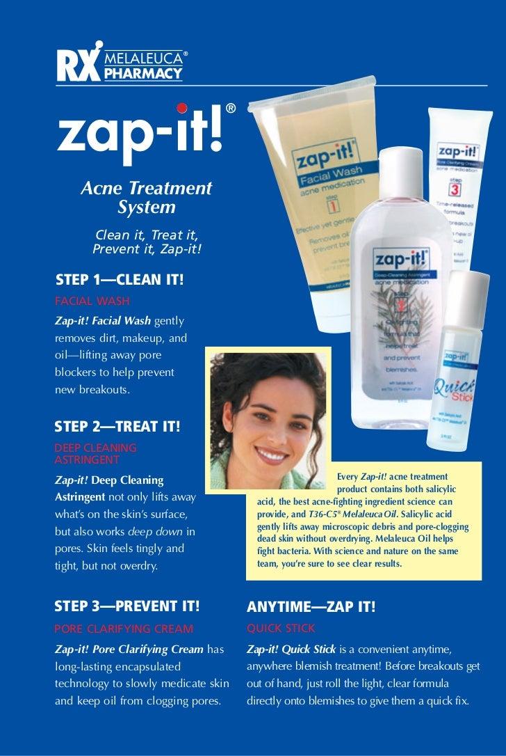 zap-it!                                 ®     Acne Treatment        System       Clean it, Treat it,       Prevent it, Zap...