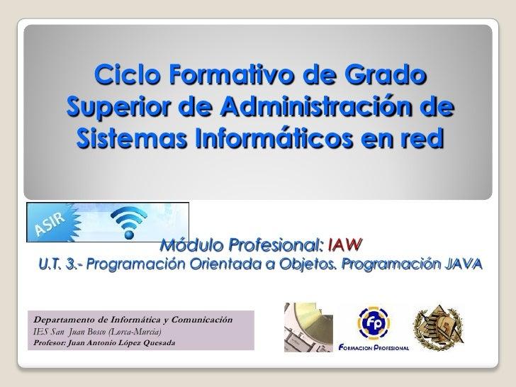 Ciclo Formativo de Grado        Superior de Administración de         Sistemas Informáticos en red                        ...