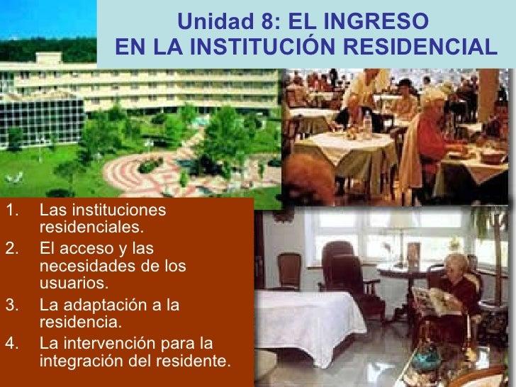 <ul><li>Las instituciones residenciales. </li></ul><ul><li>El acceso y las necesidades de los usuarios. </li></ul><ul><li>...