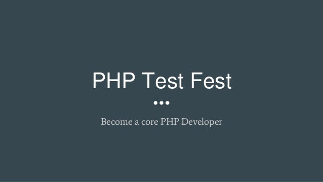 PHP Test Fest Become a core PHP Developer