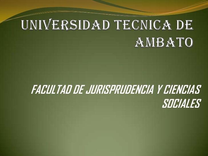 FACULTAD DE JURISPRUDENCIA Y CIENCIAS                            SOCIALES