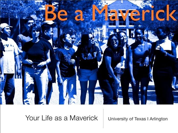 Your Life as a Maverick   University of Texas I Arlington