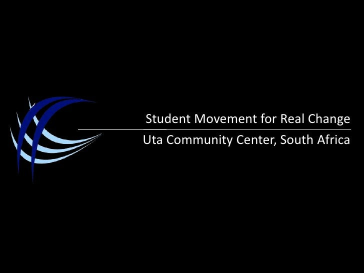 Student Movement for Real Change<br />Uta Community Center, South Africa<br />
