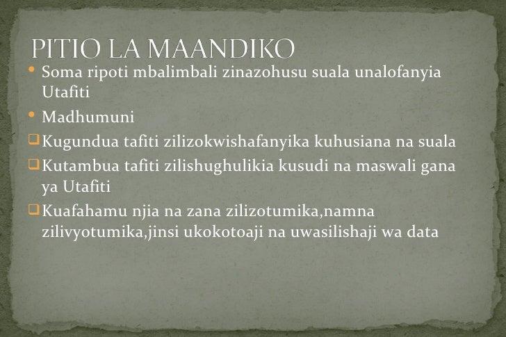  Soma ripoti mbalimbali zinazohusu suala unalofanyia  Utafiti Madhumuni Kugundua tafiti zilizokwishafanyika kuhusiana n...