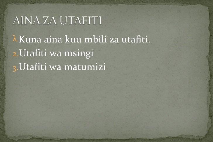 λ Kuna aina kuu mbili za utafiti.2.Utafiti wa msingi3.Utafiti wa matumizi