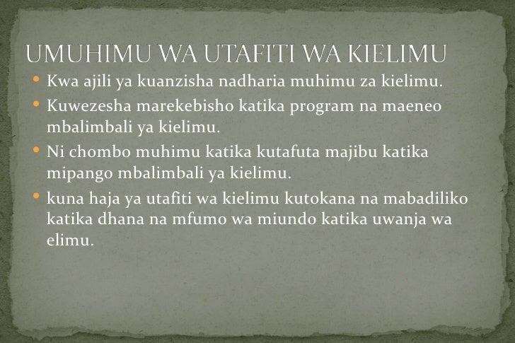  Kwa ajili ya kuanzisha nadharia muhimu za kielimu. Kuwezesha marekebisho katika program na maeneo  mbalimbali ya kielim...