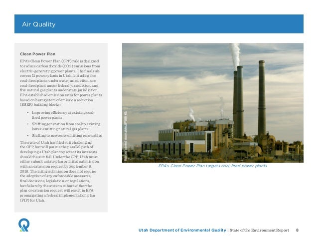 Utah Department of Environmental Quality   State of the Environment Report 8 Clean Power Plan EPA's Clean Power Plan (CPP)...