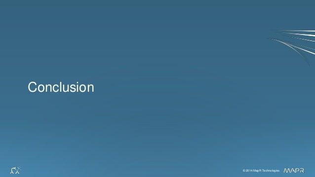 © 2014 MapR Technologies 37© 2014 MapR Technologies Conclusion