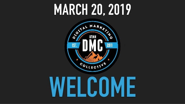 WELCOME MARCH 20, 2019