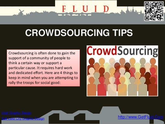 CROWDSOURCING TIPS    Crowdsourcing is often done to gain the    support of a community of people to    think a certain wa...