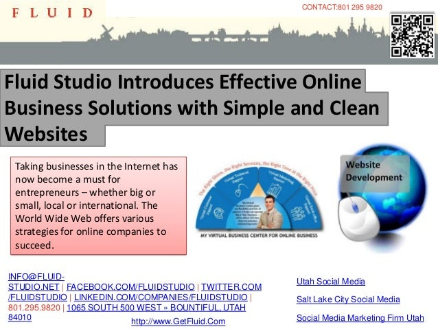 CONTACT:801 295 9820Fluid Studio Introduces Effective OnlineBusiness Solutions with Simple and CleanWebsites Taking busine...