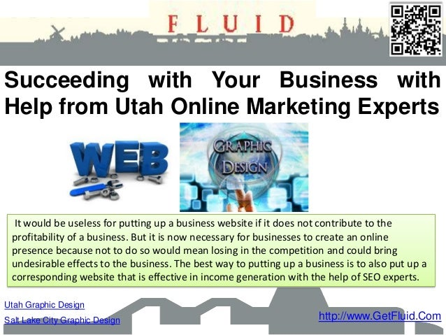 Succeeding with Your Business withHelp from Utah Online Marketing Experts  It would be useless for putting up a business w...