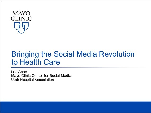 Lee AaseMayo Clinic Center for Social MediaUtah Hospital AssociationBringing the Social Media Revolutionto Health Care