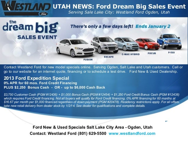 UTAH NEWS: Ford Dream Big Sales Event Serving Sale Lake City: Westland Ford Ogden, Utah  Contact Westland Ford for new mod...