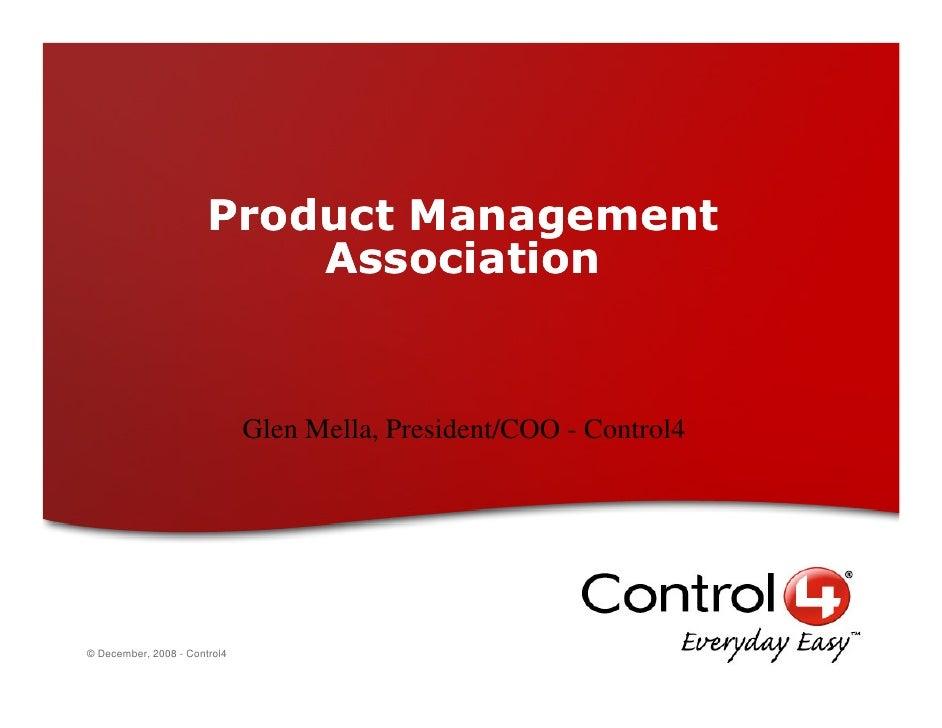 Glen Mella, President/COO - Control4     © December, 2008 - Control4