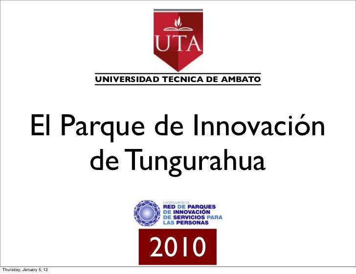 UNIVERSIDAD TECNICA DE AMBATO             El Parque de Innovación                  de Tungurahua                          ...