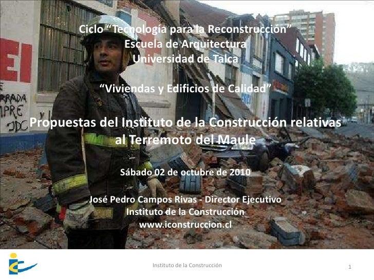 """1<br />Ciclo """"Tecnología para la Reconstrucción""""<br />Escuela de Arquitectura<br />Universidad de Talca<br />""""Viviendas y ..."""