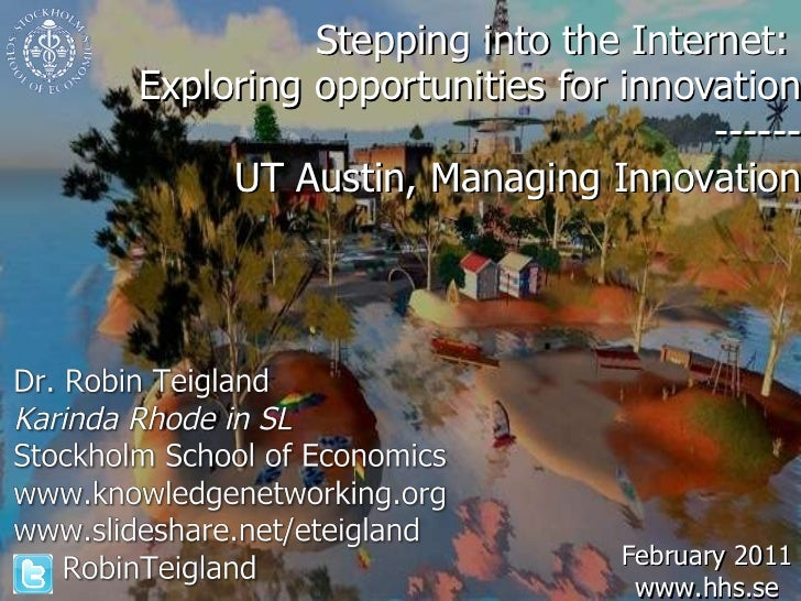 Stepping into the Internet:  Exploring opportunities for innovation ------ UT Austin, Managing Innovation February 2011 ww...