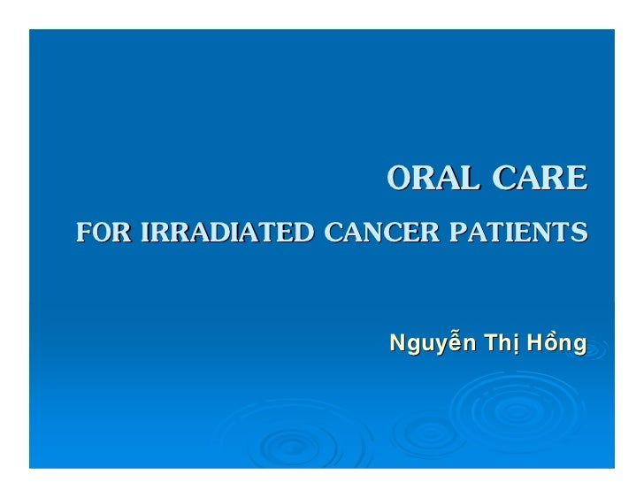 DENTAL COMPLICATIONS OF HEAD            & NECK RADIOTHERAPYMultidisciplinary approach in cancer treatmentDental care: earl...