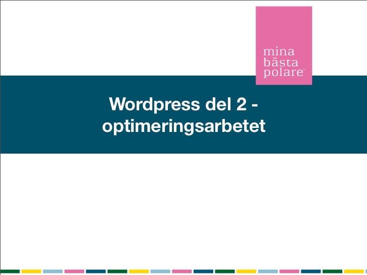 Wordpress del 2 -optimeringsarbetet