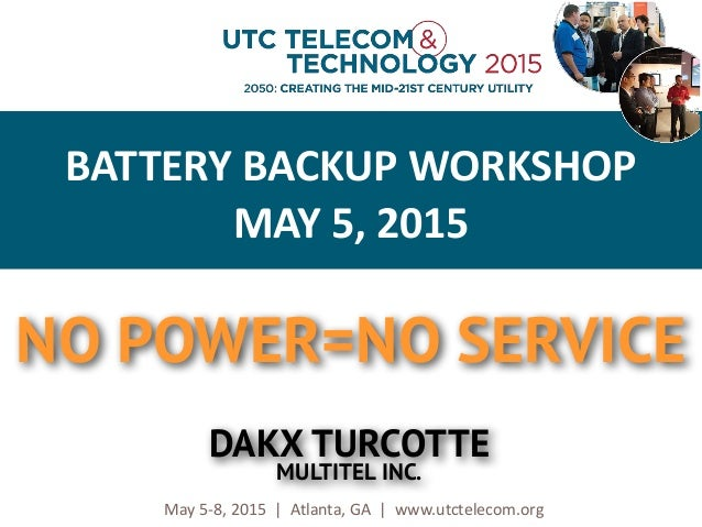 © 2013 Utilities Telecom Council May	   5-­‐8,	   2015	   	   |	   	   Atlanta,	   GA	   	   |	   	   www.utctelecom.org B...