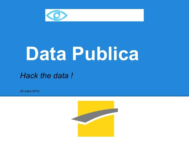 Data PublicaHack the data !26 mars 2012