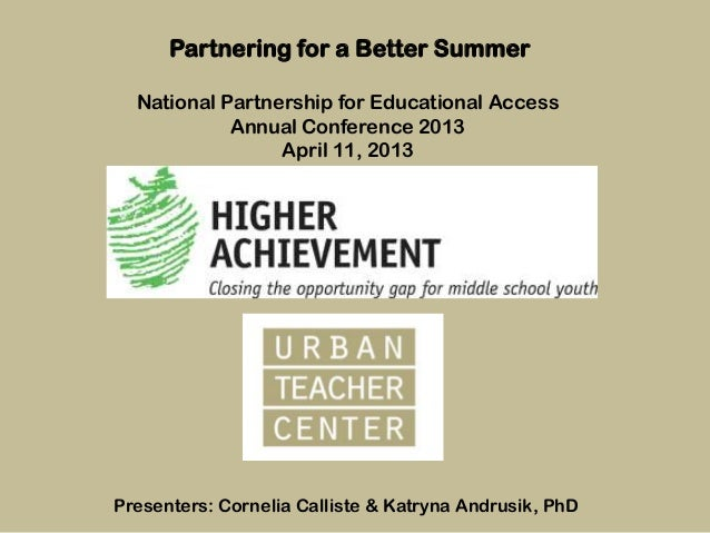 Partnering for a Better Summer  National Partnership for Educational Access            Annual Conference 2013             ...