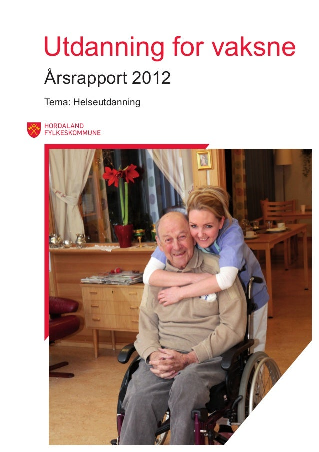Utdanning for vaksneÅrsrapport 2012Tema: Helseutdanning