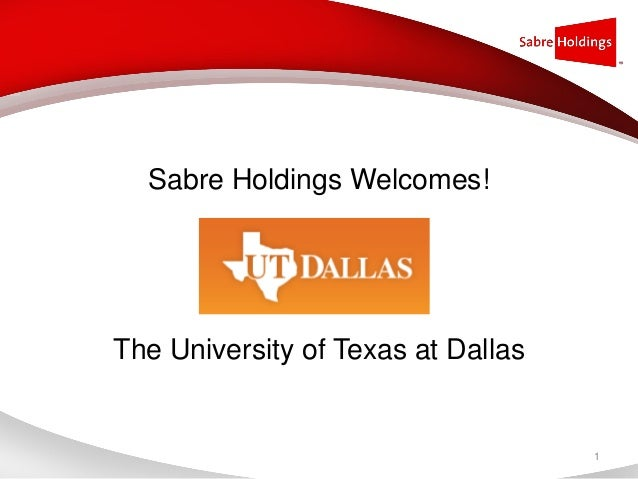 Sabre Holdings Welcomes!The University of Texas at Dallas                                    1