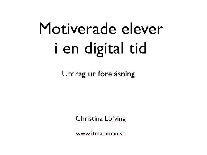 Motivation    Yttre                              InreLönar sig om uppgiften är    Kommer inifrån.okomplicerad.            ...