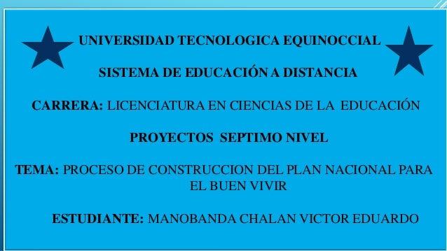 UNIVERSIDAD TECNOLOGICA EQUINOCCIALSISTEMA DE EDUCACIÓN A DISTANCIACARRERA: LICENCIATURA EN CIENCIAS DE LA EDUCACIÓNPROYEC...