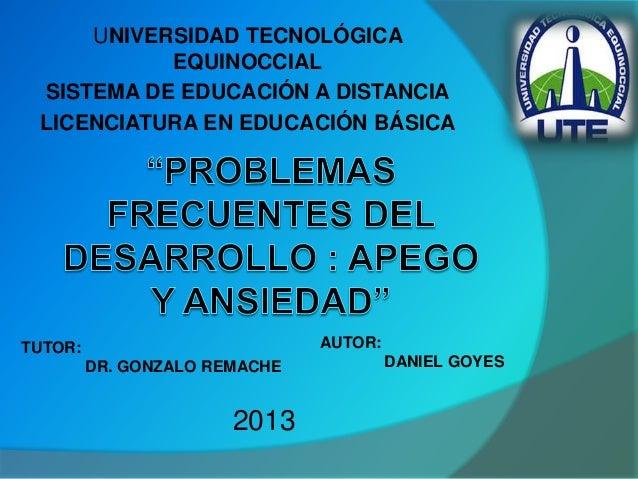 UNIVERSIDAD TECNOLÓGICAEQUINOCCIALSISTEMA DE EDUCACIÓN A DISTANCIALICENCIATURA EN EDUCACIÓN BÁSICATUTOR:DR. GONZALO REMACH...