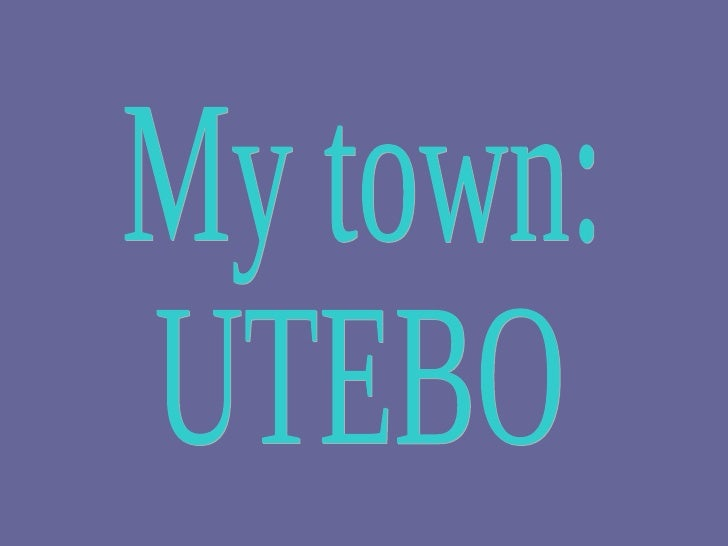 My town: UTEBO