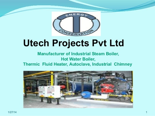 Utech Projects Pvt Ltd Manufacturer of Industrial Steam Boiler, Hot Water Boiler, Thermic Fluid Heater, Autoclave, Industr...