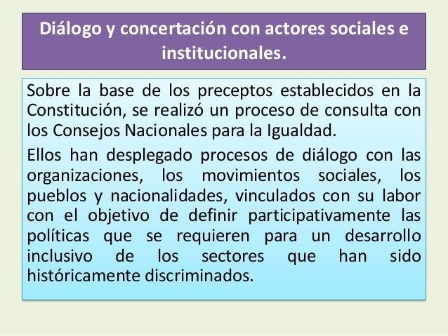Diálogo y concertación con actores sociales einstitucionales.Sobre la base de los preceptos establecidos en laConstitución...
