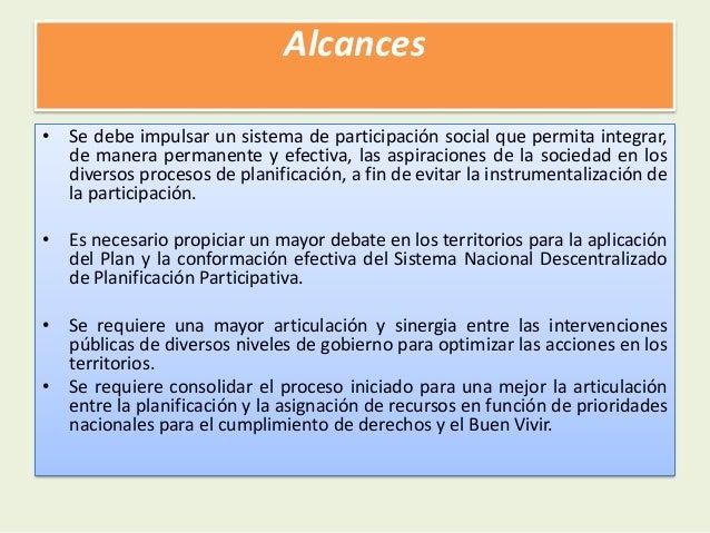 Alcances• Se debe impulsar un sistema de participación social que permita integrar,de manera permanente y efectiva, las as...
