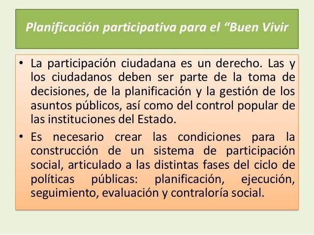 """Planificación participativa para el """"Buen Vivir• La participación ciudadana es un derecho. Las ylos ciudadanos deben ser p..."""