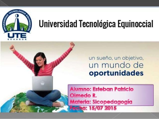 Universidad Tecnológica Equinoccial           un sueño,  un objetivo,   un mundo de oportunidades