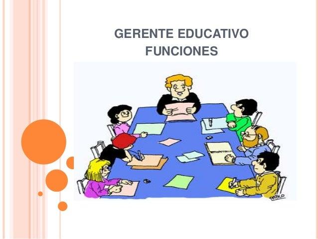 GERENTE EDUCATIVO FUNCIONES